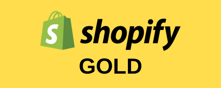 2019 Shopify Gold Review (What Is It, And How Does it Differ)